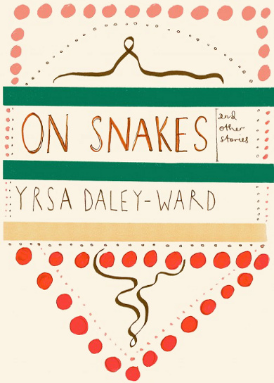 The cover of 'On Snakes & Other Stories' by Yrsa Daley-Ward.
